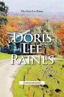 The Doris Lee Raines Story: Dorisleeraines by The Doris Lee Raines (Paperback, 2011)