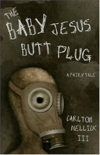 Mellick Carlton-Baby Jesus Butt Plug (US IMPORT) BOOK NEU