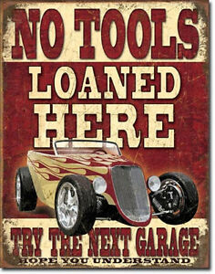 Image Is Loading No Tools Loaned Here Tin Sign Vintage Hotrod
