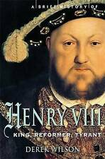 A Brief History of Henry VIII: King, Reformer and Tyrant (Brief Histories), Wils