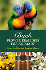 Bach Flower Remedies for Animals by Helen Graham, Gregory Vlamis (Paperback, 1999)