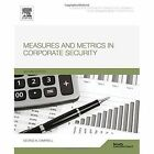 Measures and Metrics in Corporate Security by George Campbell (Paperback, 2014)
