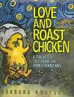 Love and Roast Chicken a Trickster Tale From The Andes Mountains 9781575056579