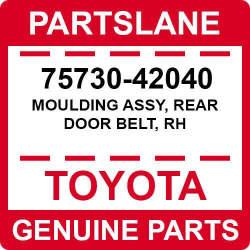 7574042040 Genuine Toyota MOULDING ASSY REAR DOOR BELT LH 75740-42040