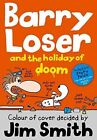 Barry Loser and the Holiday of Doom by Jim Smith (Paperback, 2014)