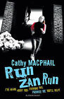 Run, Zan, Run by Catherine MacPhail (Paperback, 2009)