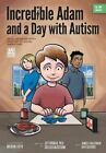 Incredible Adam and a Day with Autism: An Illustrated Story Inspired by Social Narratives (the Orp Library) by Jeff Krukar, James G Balestrieri (Paperback / softback, 2013)