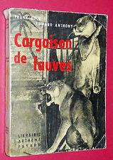 RARE CARGAISON DE FAUVES FRANK BUCK & EDWARD ANTHONY 1959 CHASSE CIRQUES ZOOS