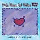Hugs, Kisses and Tickles Too! by Amber J Wilson (Paperback / softback, 2015)