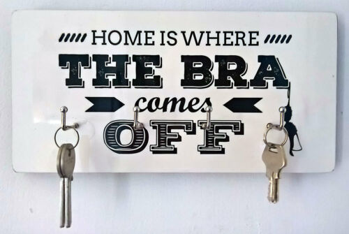 /'Home is where the bra comes off/' Key holder wall mounted hooks hanger