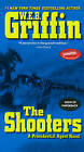 The Shooters: A Presidential Agent Novel by W. E. B. Griffin (Paperback, 2009)