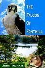 The Falcon of Fonthill John Ingram Authorhouse Hardback 9781425931186