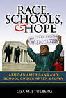 Race, Schools, and Hope: African Americans and School Choice After Brown by Lisa M. Stulberg (Paperback, 2008)