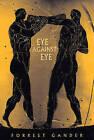 Eye Against Eye: Poetry by Forrest Gander (Paperback, 2005)