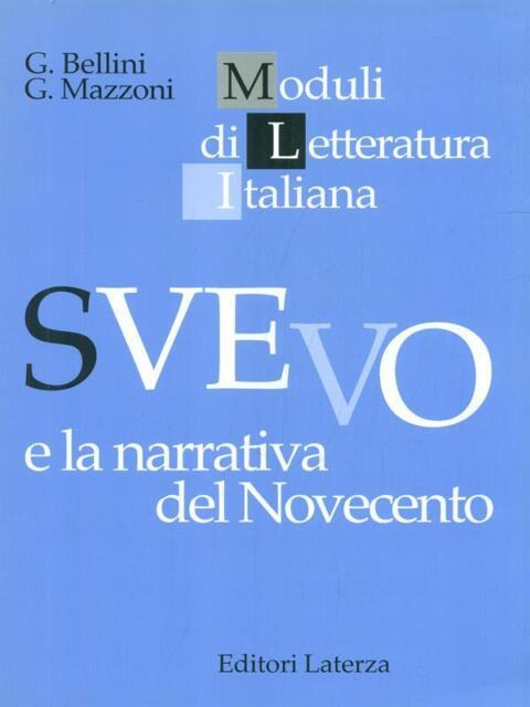 SVEVO E LA NARRATIVA DEL NOVECENTO  G. BELLINI - G. MAZZONI EDITORI LATERZA 1996