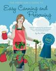 The Fresh Girl's Guide to Easy Canning and Preserving by Ana Micka (2010, Paperback)