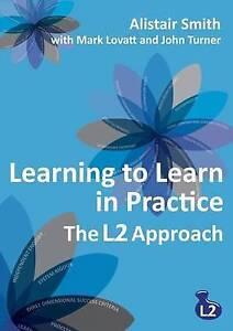 Learning to Learn in Practice: The L2 Approach by Mark Lovatt, Alistair...