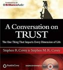A Conversation on Trust: The One Thing That Impacts Every Dimension of Life by Stephen M R Covey, Dr Stephen R Covey (CD-Audio)