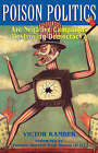 Poison Politics: Are Negative Campaigns Destroying Democracy? by Victor Kamber (Paperback, 2003)