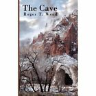 The Cave 9781434392237 by Roger T. Weed Book