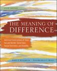 The Meaning of Difference : American Constructions of Race, Sex and Gender, Social Class, Sexual Orientation, and Disability by Toni-Michelle Travis and Karen Elaine Rosenblum (2011, Paperback)