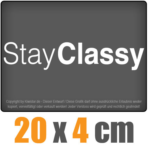 Stay Classy 20 x 4 cm JDM Decal Sticker Aufkleber Racing Scheibe Auto Car Weiß