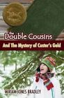Double Cousin and the Mystery of Custer's Gold by Assistant Professor Miriam Bradley (Paperback / softback, 2015)