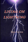 Living on Lightning by MR Don Green (Paperback / softback, 2009)
