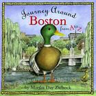 Journeys: Journey Around Boston from A to Z by Martha Day Zschock (2001, Hardcover)