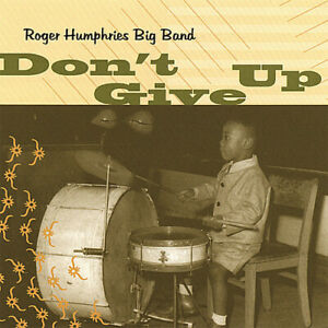 Roger Humphries - Don't Give Up [New CD]