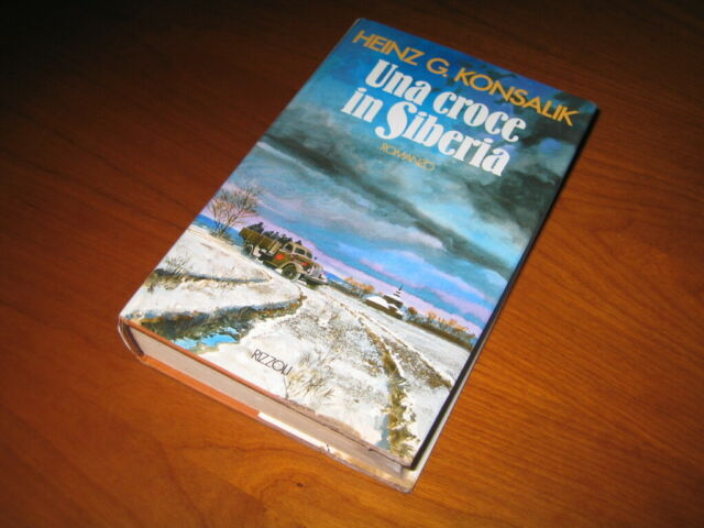 Una croce in Siberia - Heinz G. Konsalik