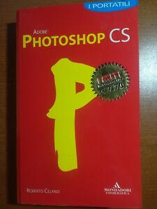 Photoshop-CS-Roberto-Celano-Mondadori-2004-M