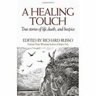 A Healing Touch: True Stories of Life, Death, and Hospice by Rowman & Littlefield (Hardback, 2008)