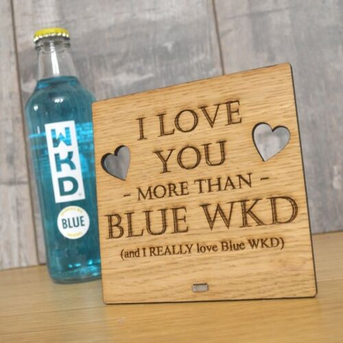 Personalised Oak Wooden Sign I Love You More Than Blue WKD