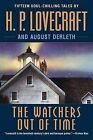 The Watchers Out of Time by August Derleth, H P Lovecraft (Paperback / softback, 2008)