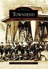 Townsend by Townsend Historical Society (Paperback / softback, 2006)