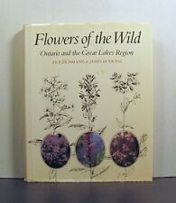 Flowers of the Wild, Ontario and the Great Lakes Region, Eastern Canada