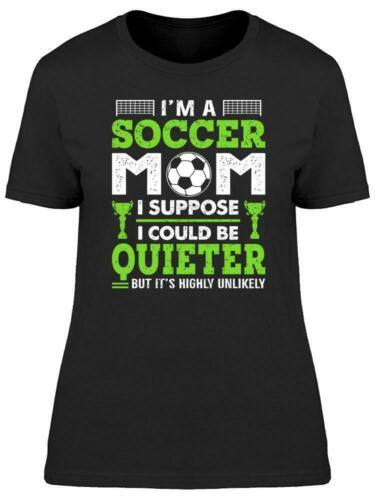 Image by Shutterstock I/'m A Soccer Mom Quote Tee Women/'s
