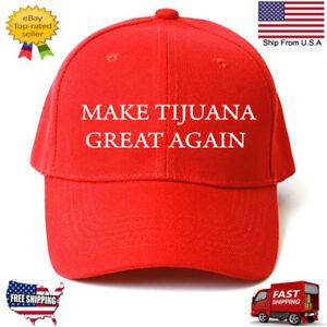 Image is loading Customized-MAKE-TIJUANA-GREAT-AGAIN-HAT-Trump-Inspired- 41bf781ec555f