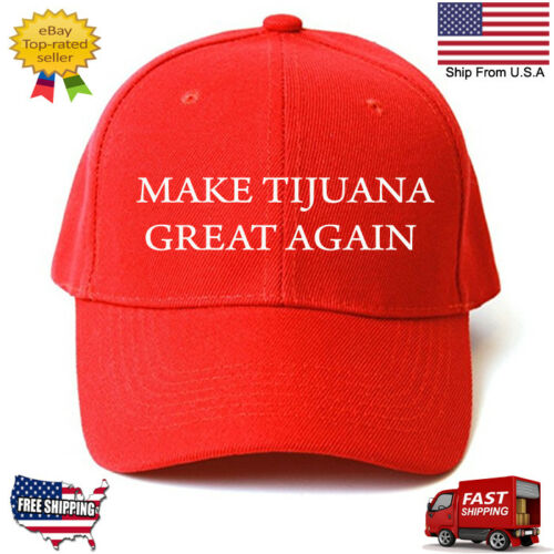 Customize MAKE TIJUANA GREAT AGAIN HAT Trump Inspired PARODY FUNNY EMBROIDERED