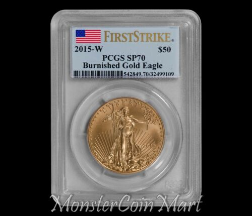 2015-W $50 Burnished Gold Eagle PCGS SP70 FIRST STRIKE
