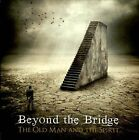 The Old Man & the Spirit by Beyond the Bridge (CD, Jan-2012, EMI)