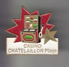 RARE PINS PIN'S .. JEU CASINO SLOT MACHINE A SOUS ROULETTE CHATELAILLON 17 ~CX