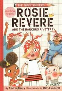 Rosie-Revere-and-the-Raucous-Riveters-by-Andrea-Beaty-9781419733604-Brand-New