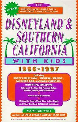 Disneyland and Southern California with Kids, 1996-1997 by Wiley, Kim Wright