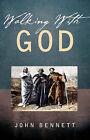 Walking with God by John Bennett (Paperback / softback, 2005)