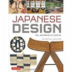 Japanese Design: Art, Aesthetics and Culture by Patricia J. Graham (Hardback, 2014)