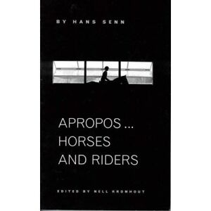 Apropos...Hors<wbr/>es and Riders by HANS SENN - Amazing Book