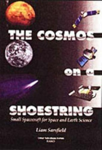 The Cosmos on a Shoestring: Small Spacecraft for Space and Earth Science Sarsfi