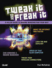 Tweak it and Freak it: A Killer Guide to Making Windows Run Your Way by Paul McFedries (Paperback, 2009)